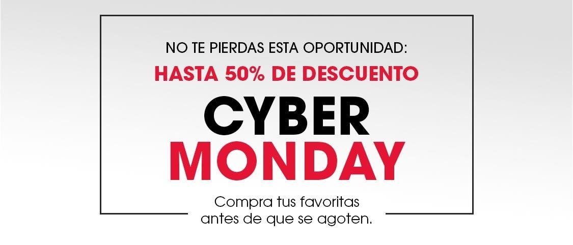 No te pierdas esta oportunidad: hasta 50% de descuento. CyberMonday. Compra tus favoritas antes de que se agoten.